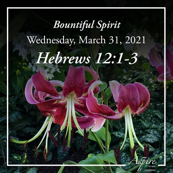 Bountiful Spirit -March 31, 2021